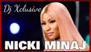 DJ Xclusive G2B - Best of Nicki Minaj Mixtape 2018